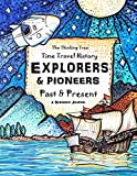 Explorers & Pioneers - Past and Present - Time Travel History: The Thinking Tree - Homeschooling History Curriculum Ages 10+