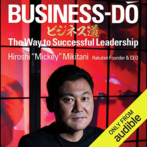 Business-Do     The Way to Successful Leadership              By:                                                                                                                                 Hiroshi Mickey Mikitani                               Narrated by:                                                                                                                                 LJ Ganser                      Length: 5 hrs and 42 mins     1 rating     Overall 3.0