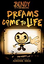 Download Book Dreams Come to Life (Bendy and the Ink Machine, Book 1) PDF