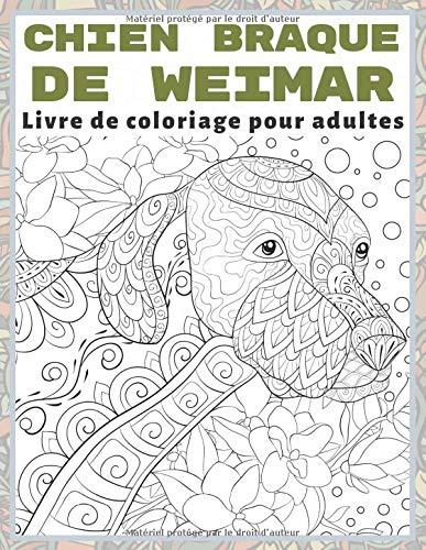 Chien Braque de Weimar - Livre de coloriage pour adultes