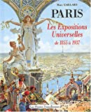 Paris - Les expositions universelles de 1855 à 1937