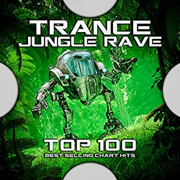 Trance Jungle Rave Top 100 Best Selling Chart Hits
