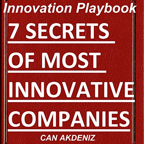 Innovation Playbook: 7 Secrets of Most Innovative Companies cover art