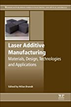 Laser Additive Manufacturing: Materials, Design, Technologies, and Applications