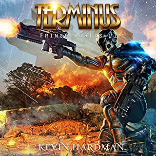 Terminus     Fringe Worlds, Book 1              By:                                                                                                                                 Kevin Hardman                               Narrated by:                                                                                                                                 Mikael Naramore                      Length: 8 hrs and 18 mins     91 ratings     Overall 4.3
