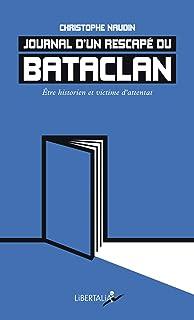 Journal d'un rescapé du Bataclan - Être historien et victime