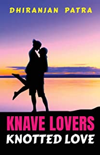 Knave Lovers Knotted Love: Real Love Misunderstood