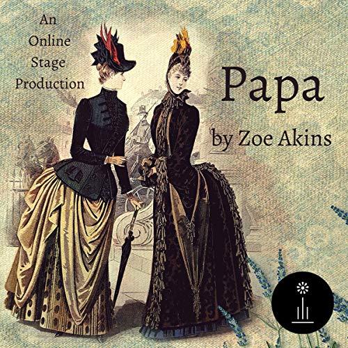 Papa by Zoe Akins cover art