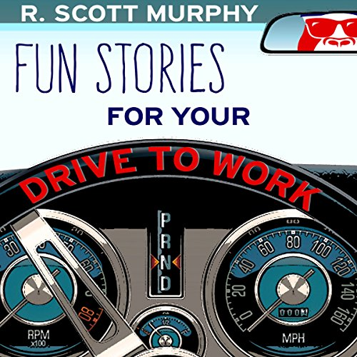 Fun Stories for Your Drive to Work                   By:                                                                                                                                 R. Scott Murphy                               Narrated by:                                                                                                                                 R. Scott Murphy                      Length: 1 hr and 9 mins     Not rated yet     Overall 0.0