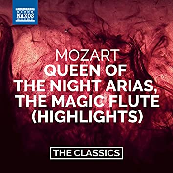 Mozart: The Magic Flute (Highlights) – Queen of the Night Arias