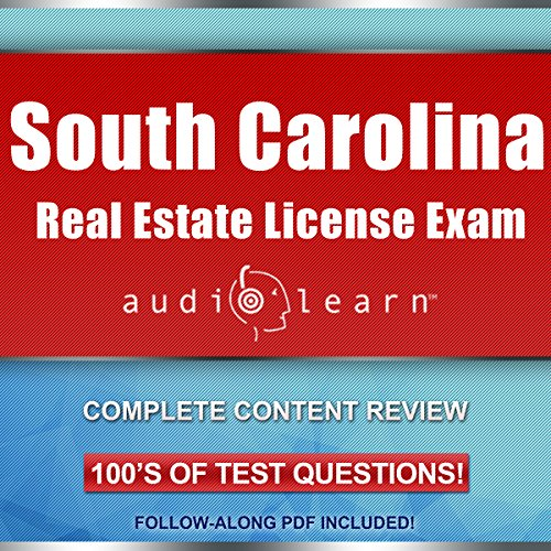 South Carolina Real Estate License Exam AudioLearn - Complete Audio Review for the Real Estate License Examination in South Carolina! audiobook cover art