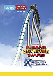 We Are Summer: Insane Coaster Wars & Xtreme Waterparks