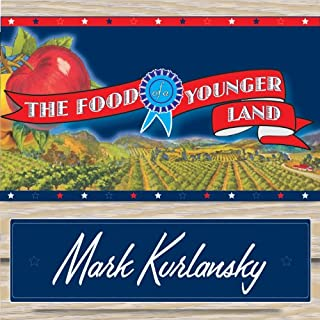 The Food of a Younger Land audiobook cover art
