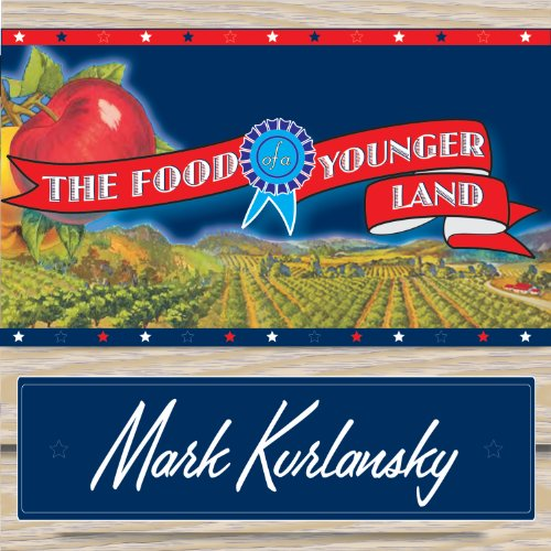 The Food of a Younger Land Audiobook By Mark Kurlansky cover art