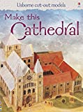 Make This Cathedral (Usborne Cut Out Models)