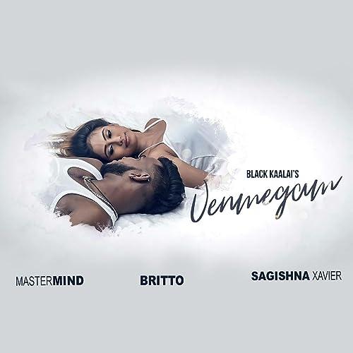 Venmegam by Black Kaalai feat DJ Mastermind & Britto on ...