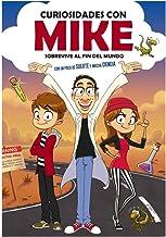 Sobrevive al fin del mundo con un poco de SUERTE y mucha CIENCIA (Curiosidades con Mike 1) (Spanish Edition)