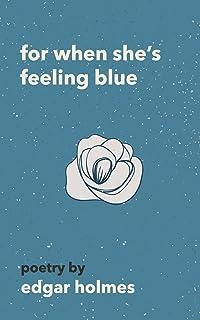 For When She`s Feeling Blue