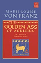Golden Ass of Apuleius: The Liberation of the Feminine in Man (C. G. Jung Foundation Books Series)