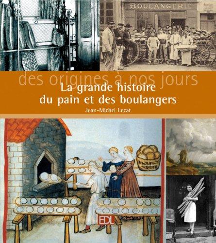 La grande histoire du pain et des boulangers