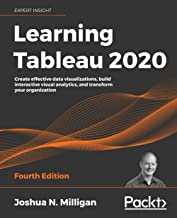 Learning Tableau 2020: Create effective data visualizations, build interactive visual analytics, and transform your organization, 4th Edition PDF