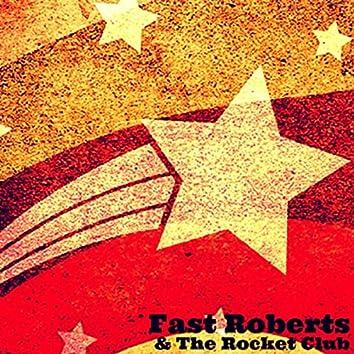 Fast Roberts & the Rocket Club