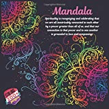 Mandala Spirituality is recognizing and celebrating that we are all inextricably connected to each other by a power greater than all of us, and that ... another is grounded in love and compassion.