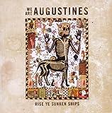 Songtexte von Augustines - Rise Ye Sunken Ships