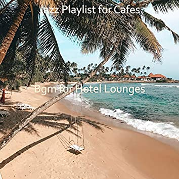 Bgm for Hotel Lounges