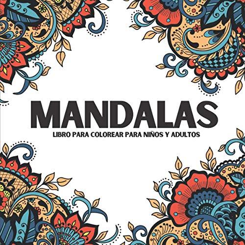 Mandalas - libro para colorear para niños y adultos: para reducir el estrés y la ansiedad - formato cuadrado