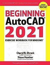 Beginning AutoCAD 2021 Exercise Workbook For Windows® (English Edition)