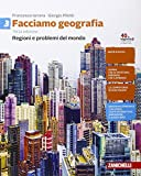 Facciamo geografia. Per la Scuola media. Con Contenuto digitale (fornito elettronicamente). Regioni e problemi del mondo (Vol. 3)
