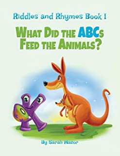 Riddles and Rhymes: What Did the ABCs Feed the Animals: Bedtime with a Smile Picture Books (Get Smart While Having Fun)