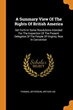 Best summary view of the rights of british america Reviews