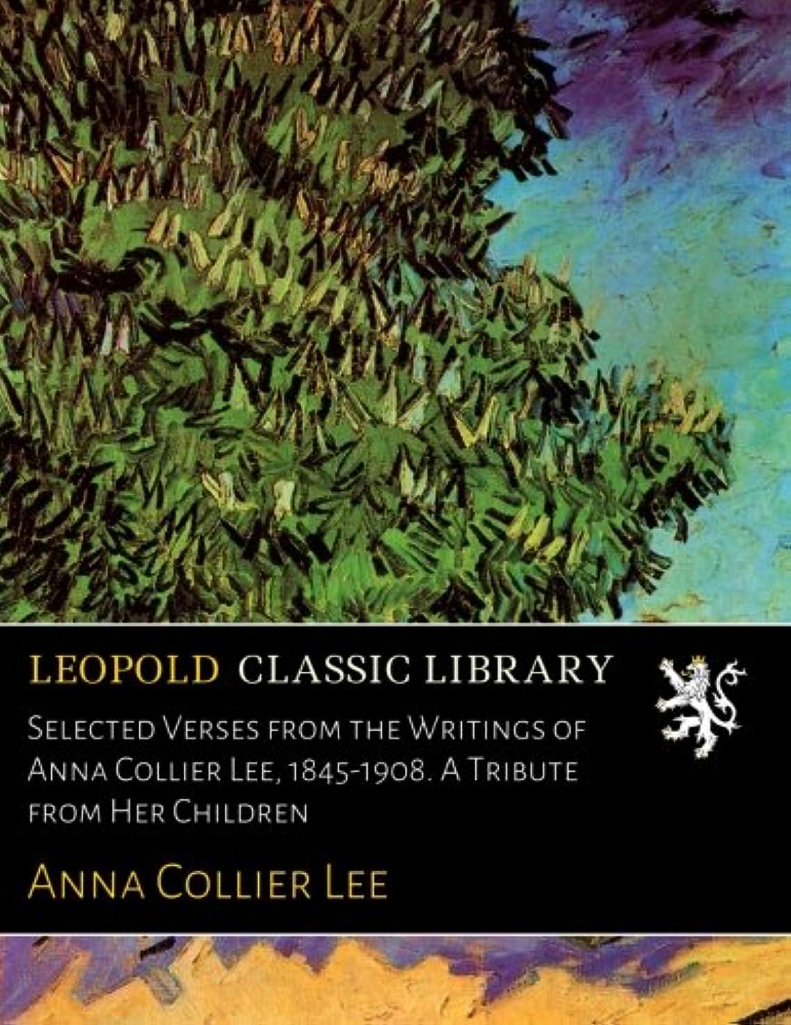 心からパン屋頭Selected Verses from the Writings of Anna Collier Lee, 1845-1908. A Tribute from Her Children