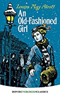 An Old-Fashioned Girl (Dover Children's Evergreen Classics)