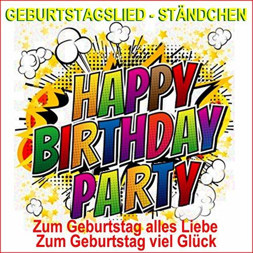 Zum Geburtstag alles Liebe zum Geburtstag viel Glück / Happy Birthday Ständchen (Ein Prosit der Gemütlichkeit)