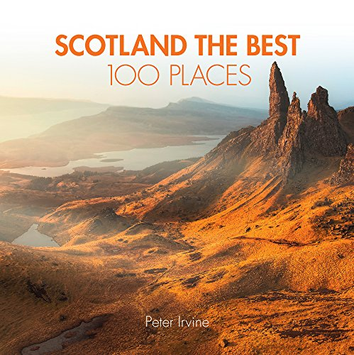Scotland The Best 100 Places: Extraordinary places and where best to walk, eat and sleep [Lingua Inglese]