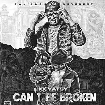 Can't Be Broken
