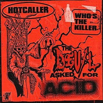 The Devil Asked For Acid