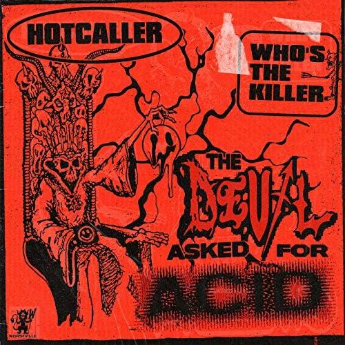 Hotcaller & Who's The Killer