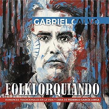 FOLKLORQUIANDO. Romances Tradicionales en la vida y obra de Federico García Lorca