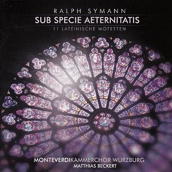 Symann: Sub specie aeternitatis (11 lateinische Motetten)