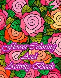 Flower Coloring And Activity Book: Easy & Simple flower Coloring & Activity Book For Kids (Design Originals) 50 Flower Designs: Beginner-Friendly ... Inspirational Designs, and Much More!
