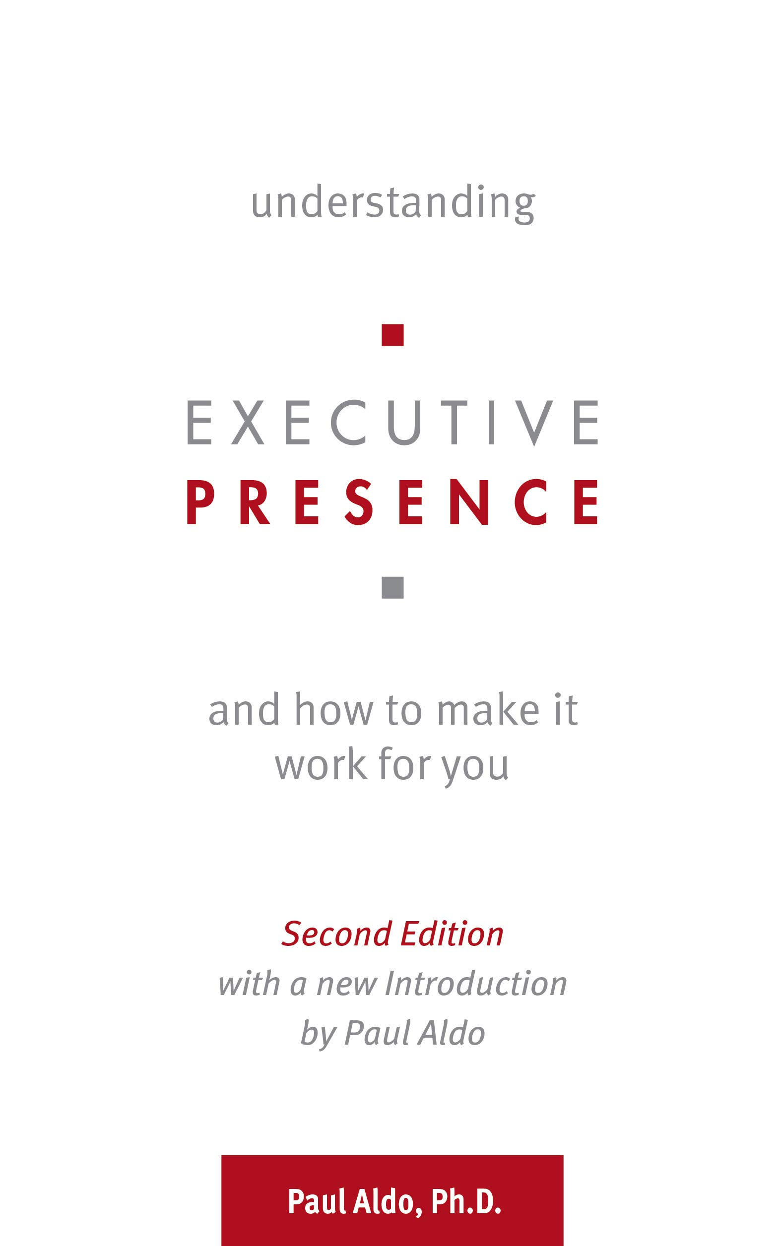 Understanding Executive Presence and How to Make It Work for You