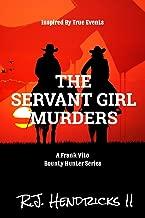 The Servant Girl Murders: A Frank Vito Bounty Hunter Series (Historical Western Mystery Thriller) Book 2