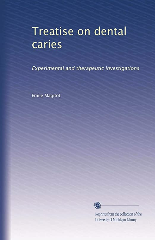 クレジット注釈ペナルティTreatise on dental caries: Experimental and therapeutic investigations