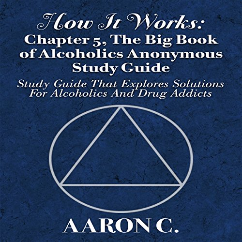 How It Works: Chapter 5, The Big Book of Alcoholics Anonymous Study Guide audiobook cover art