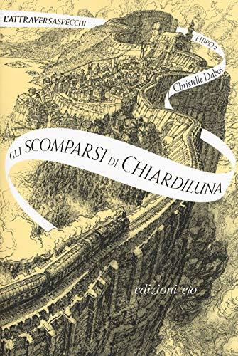 Gli scomparsi di Chiardiluna. L'Attraversaspecchi: 2