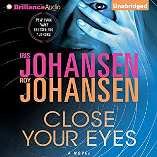 Close Your Eyes                   By:                                                                                                                                 Iris Johansen,                                                                                        Roy Johansen                               Narrated by:                                                                                                                                 Elisabeth Rodgers                      Length: 10 hrs and 41 mins     5 ratings     Overall 4.2